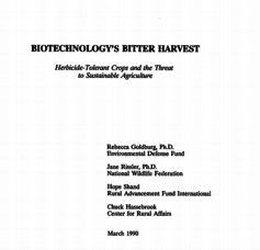 Published in 1990, Biotechnology's Bitter Harvest argued that traditional methods, now generally referred to as organic, were better than a heavy reliance on biotech.